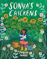 Sonya's Chickens: By Phoebe Wahl