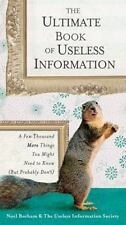 The Ultimate Book of Useless Information: A Few Thousand More Things You Might N