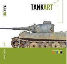 Tank Art 1 (3rd Edition): WWII German Armor by Michael Rinaldi