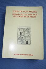 Torre de Don Miguel Historia de una villa rural de la baja Edad Media (espagnol)