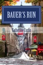 Bauer's Run by Catherine Curtis (2014, Paperback)