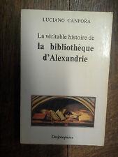 La véritable histoire de la bibliothèque d'Alexandrie / Luciano Canfora