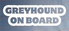 GREYHOUND ON BOARD Novelty Car/Van/Bumper/Window Sticker - Ideal for Dog Owners