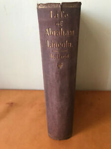 The Life of Abraham Lincoln by J G Holland 1866 1st Edition