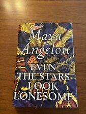 Signed Even the Stars Look Lonesome By Maya Angelou First Edition 1997