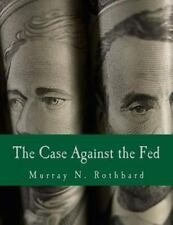 Case Against the Fed: By Rothbard, Murray