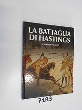 Christopher Gravett  LA BATTAGLIA DI HASTINGS  (71 A 3)