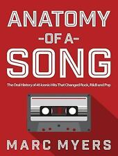 Anatomy of a Song : The Oral History of 45 Iconic Hits That Changed Rock, R&B...