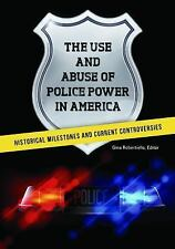 THE USE AND ABUSE OF POLICE POWER IN AMERICA - ROBERTIELLO, GINA (EDT)/ ROBERTIE