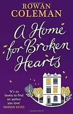 ROWAN COLEMAN ___ A HOME FOR BROKEN HEARTS ___ BRAND NEW ___ FREEPOST UK