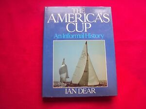 THE AMERICA'S CUP: AN INFORMAL HISTORY by Ian Dear