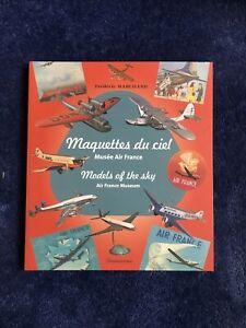 Livre Maquettes du Ciel Musée Air France de Frédéric Marchand Divinessence Neuf
