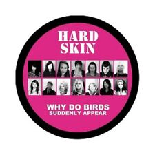 HARD SKIN - WHY DO BIRDS SUDDENLY APPEAR (PIC-LP)  VINYL LP PUNK ROCK NEW+