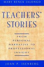 Teachers' Stories : From Personal Narrative to Professional Insight by Mary...