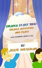 Drama Start Two Drama Activities and Plays for Children (ages 9-12): Drama Start