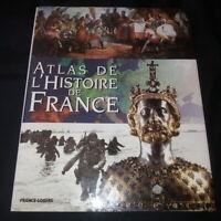 Atlas de l'Histoire de France, présentation de rené Rémond. France Loisirs 1996