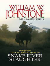 Matt Jensen: The Last Mountain Man Snake River Slaughter by William W. Johnstone