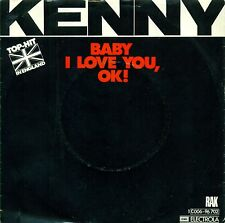 "KENNY - BABY I LOVE YOU, OK THE SOUND OF SUPER K 7"" SINGLE (B328)"