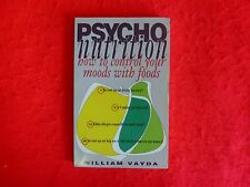 Psycho Nutrition: How To Control Your Moods With Foods By William Vayda (1992)