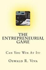 The Entrepreneurial Game : Can You Win at It? by Oswald Viva (2014, Paperback)
