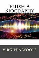 Flush a Biography by Editorial Editorial International and Virginia Virginia...