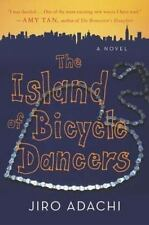 The Island of Bicycle Dancers: A Novel