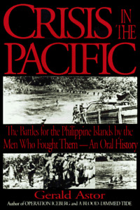Crisis in the Pacific: The Battles for the Philippine Islands by the Men Who Fou