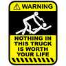 Funny Warning Nothing in This Truck is Worth Your Life Sticker Window Decal