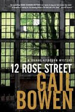 12 Rose Street: A Joanne Kilbourn Mystery, Bowen, Gail, Good Condition, Book