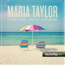 MARIA TAYLOR - SOMETHING ABOUT KNOWING  CD NEU