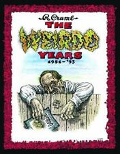 The Weirdo Years By R. Crumb: 1981-'93: By Robert Crumb