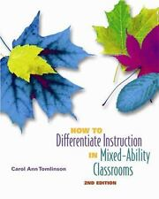 How to Differentiate Instruction in Mixed-Ability Classrooms by Carol Ann Tomli