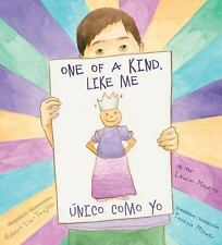 One of a Kind, Like Me / Unico Como Yo by Laurin Mayeno (2016, Hardcover)