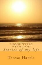Encounters with God : Stories of My Life by Teresa Harris (2012, Paperback)