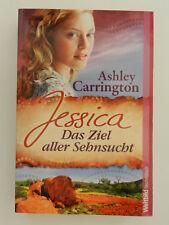 Ashley Carrington Jessica Das Ziel aller Sehnsucht Liebesroman Weltbild