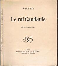 Le ROI CANDAULE par André GIDE Édition Originale de la Revue Blanche Drame 1901