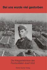 Bei uns wurde viel gestorben, Erlebnisse Frontsoldat Ukraine Krim Kaukasus 46.ID