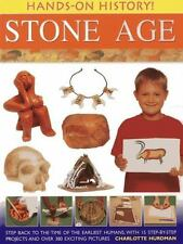 Hands-On History! Stone Age: Step back to the time of the earliest humans, with
