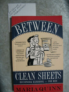 Between Clean Sheets : Housework Handbook For Men - Maria Quinn OzSellerFastPost