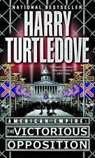 Southern Victory American Empire: The Victorious Opposition 3 by Harry Turtledov