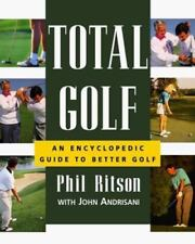 Total Golf : An Encyclopedic Guide by John Andrisani and Phil Ritson (1999, Pape