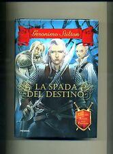 Geronimo Stilton LA SPADA DEL DESTINO Piemme 2011 Libro Cavalieri Regno Fantasia