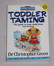 Book - Dr Christopher Green titld 'Toddler taming' A guide for the first 4 years