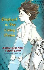 Elephant in the Living Room: The Story of a Skateboarder, a Missing Dog and a Fa