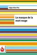 Le Masque de la Mort Rouge : (low Cost). Édition Limitée by Edgar Allan Poe...