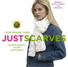 Lion Brand Yarn: Just Scarves : Favorite Patterns to Knit and Crochet by Lion Br