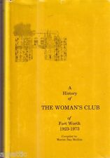 History of The Women's Club of Fort Worth 1923-1973 SIGNED!