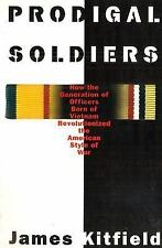 Prodigal Soldiers: How the Generation of Officers Born of Vietnam Revolutionized