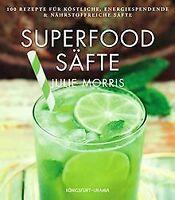 Superfood Säfte: 100 Rezepte für leckere Powersäfte... | Buch | Zustand sehr gut