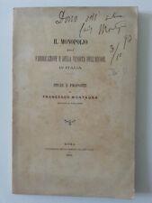 F. MONTAGNA IL MONOPOLIO DELLA FABBRICAZIONE E VENDITA DELL'ALCOOL ROMA 1893